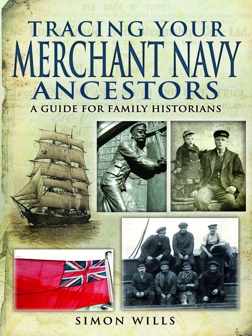 Title details for Tracing Your Merchant Navy Ancestors by Simon Wills - Available