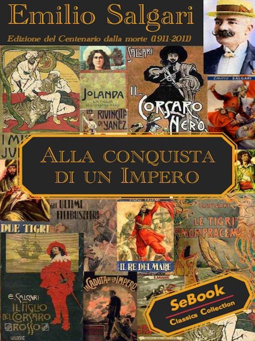 Title details for Alla conquista di un Impero by Emilio Salgari - Available