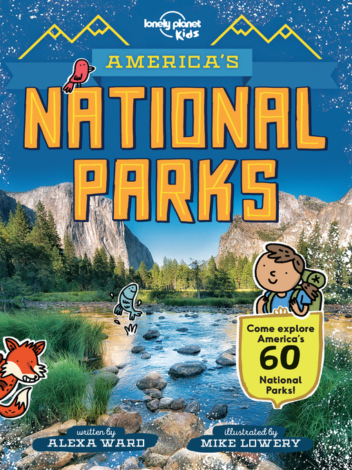 Title details for America's National Parks by Lonely Planet Kids;Alexa Ward - Available
