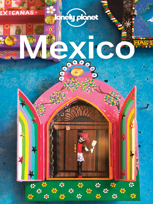 Title details for Mexico Travel Guide by Lonely Planet - Available