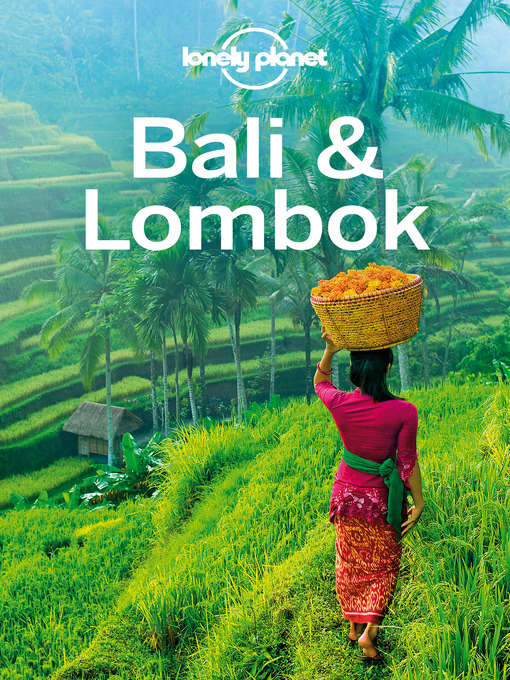 Title details for Lonely Planet Bali & Lombok by Lonely Planet;Kate Morgan;Ryan Ver Berkmoes - Available