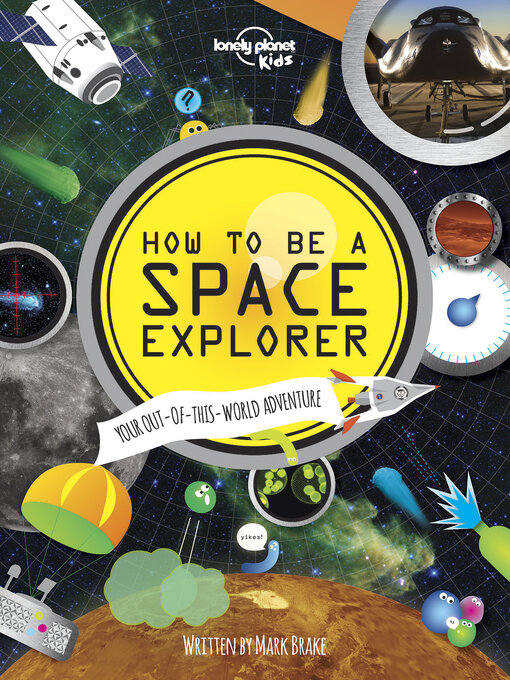 Title details for How to be a Space Explorer by Lonely Planet Kids - Available
