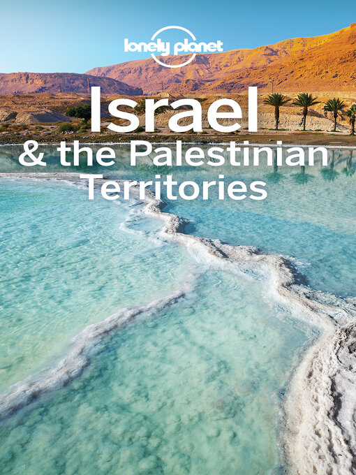 Title details for Lonely Planet Israel & the Palestinian Territories by Lonely Planet;Daniel Robinson;Dan Savery Raz;Jenny Walker;Orlando Crowcroft;Anita Isalska - Available