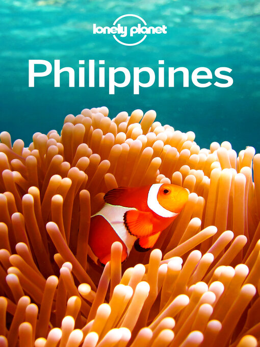 Title details for Lonely Planet Philippines by Lonely Planet;Paul Harding;Greg Bloom;Celeste Brash;Michael Grosberg;Iain Stewart - Available
