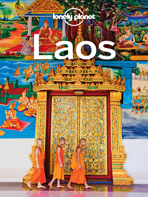 Title details for Lonely Planet Laos by Lonely Planet;Kate Morgan;Tim Bewer;Nick Ray;Richard Waters - Wait list