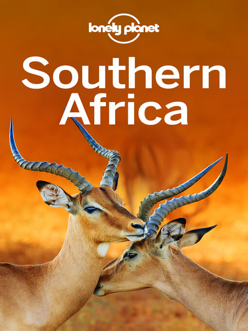 Title details for Lonely Planet Southern Africa by Lonely Planet;Anthony Ham;James Bainbridge;Lucy Corne;Mary Fitzpatrick;Trent Holden;Brendan Sai... - Wait list