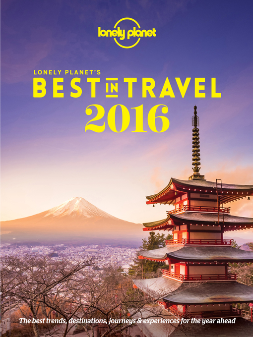 Title details for Lonely Planet's Best In Travel 2016 by Lonely Planet - Available