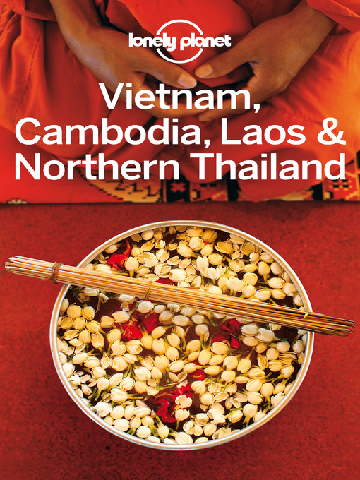 Title details for Vietnam, Cambodia, Laos & Northern Thailand Travel Guide by Lonely Planet - Wait list