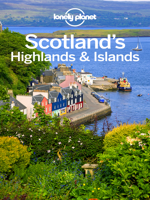 Title details for Lonely Planet Scotland's Highlands & Islands by Lonely Planet;Neil Wilson;Andy Symington - Wait list