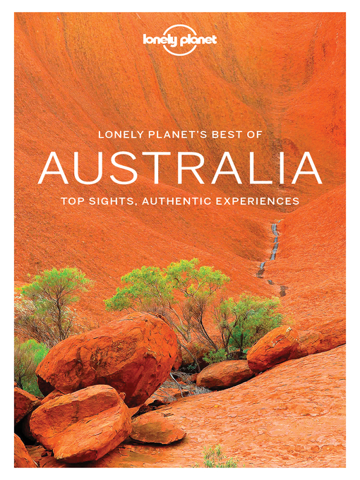 Title details for Lonely Planet Best of Australia by Lonely Planet;Charles Rawlings-Way;Brett Atkinson;Cristian Bonetto;Peter Dragicevich;Anthony Ha... - Available