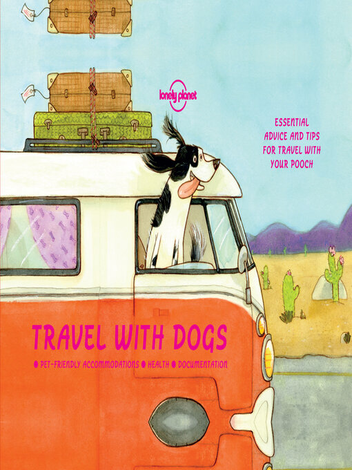 Title details for Travel with Dogs by Lonely Planet - Available