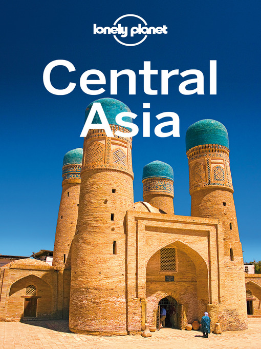 Title details for Central Asia Travel Guide by Lonely Planet - Wait list