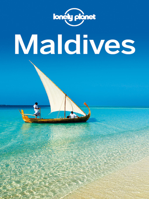 Title details for Maldives Travel Guide by Lonely Planet - Available