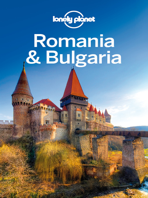 Title details for Romania & Bulgaria Travel Guide by Lonely Planet - Wait list