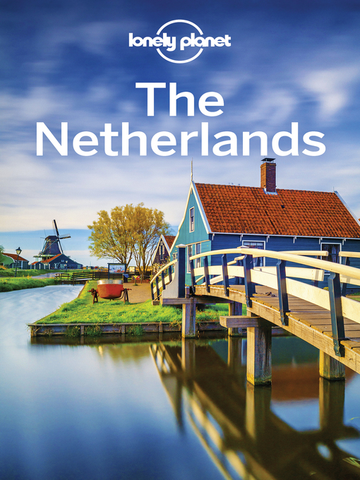 Title details for Lonely Planet the Netherlands by Lonely Planet;Nicola Williams;Abigail Blasi;Mark Elliott;Catherine Le Nevez;Virginia Maxwell - Wait list