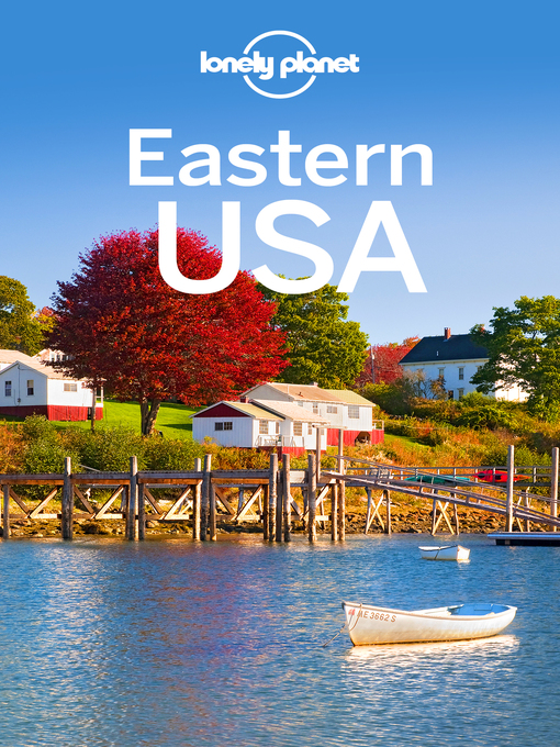 Title details for Lonely Planet Eastern USA by Lonely Planet - Available
