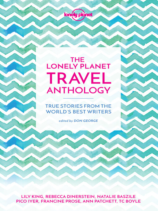 The lonely planet travel anthology altadena library district title details for the lonely planet travel anthology by lonely planet available fandeluxe Image collections