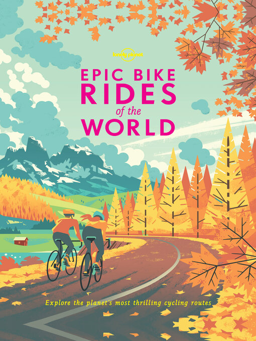 Title details for Epic Bike Rides of the World by Lonely Planet - Available