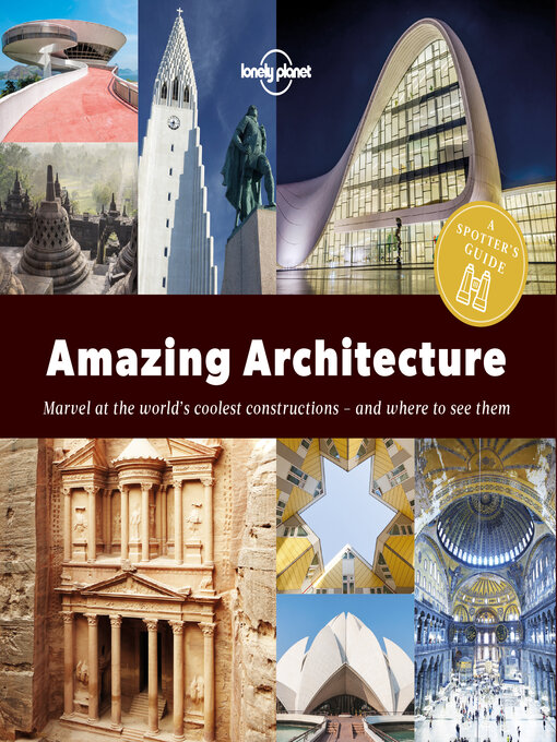 Title details for A Spotter's Guide to Amazing Architecture by Lonely Planet - Available