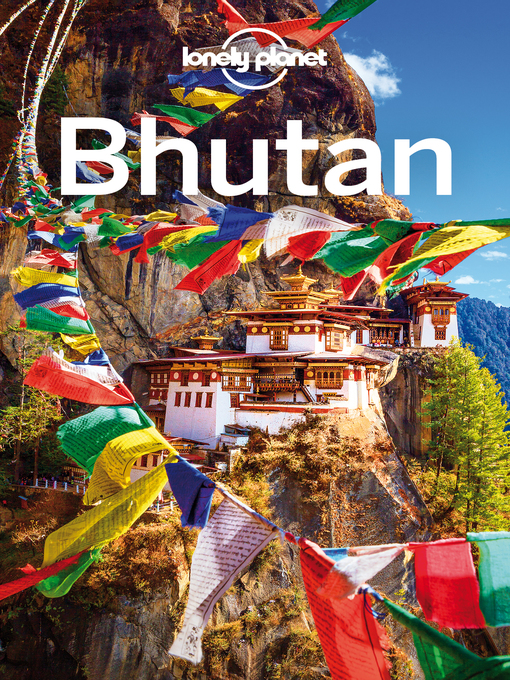 Title details for Bhutan Travel Guide by Lonely Planet - Available