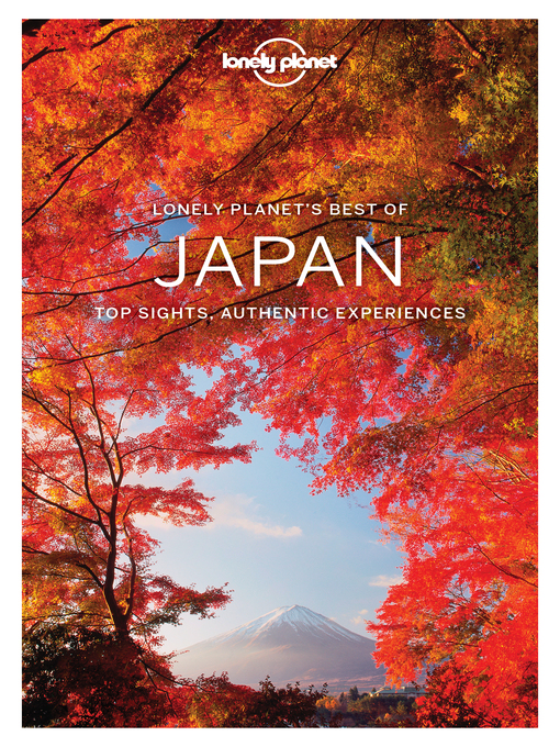 Title details for Lonely Planet Best of Japan by Lonely Planet;Rebecca Milner;Ray Bartlett;Andrew Bender;Craig McLachlan;Kate Morgan;Simon Richm... - Available