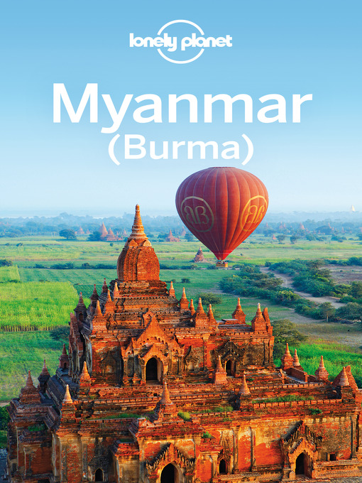 Title details for Myanmar (Burma) Travel Guide by Lonely Planet - Available