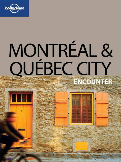 Title details for Montreal & Quebec City Encounter by Lonely Planet - Available