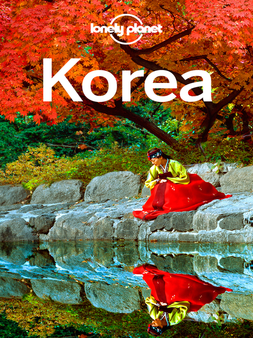 Title details for Lonely Planet Korea by Lonely Planet - Available