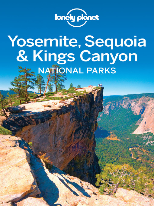Title details for Yosemite, Sequoia & Kings Canyon National Parks Travel Guide by Lonely Planet - Available