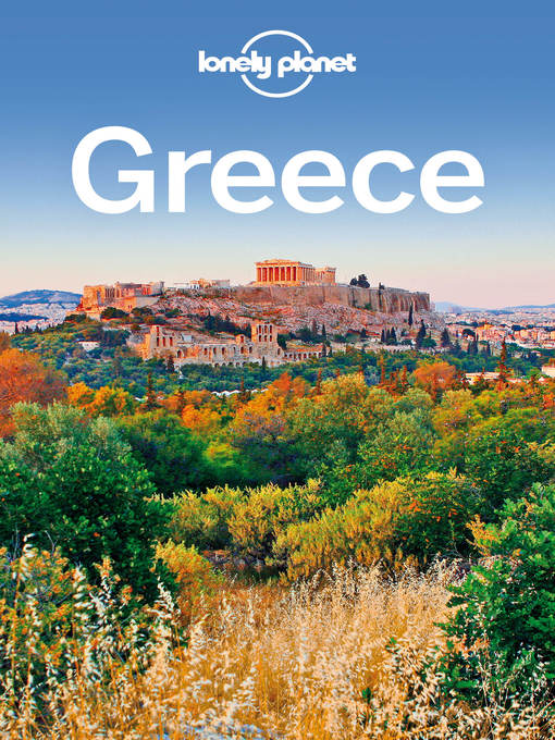 Title details for Greece Travel Guide by Lonely Planet - Available
