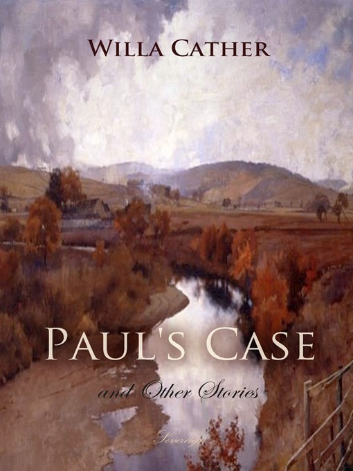 thesis about pauls case willa cather Starting an essay on willa cather's paul's case: a study in temperament organize your thoughts and more at our handy-dandy shmoop writing lab.
