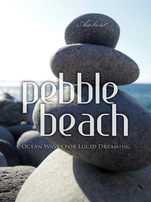 Title details for Pebble Beach by Greg Cetus - Wait list