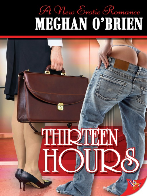 Title details for Thirteen Hours by Meghan O'Brien - Wait list