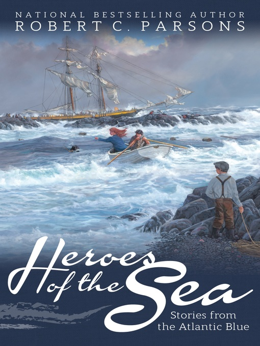 Title details for Heroes of the Sea by Robert C. Parsons - Wait list