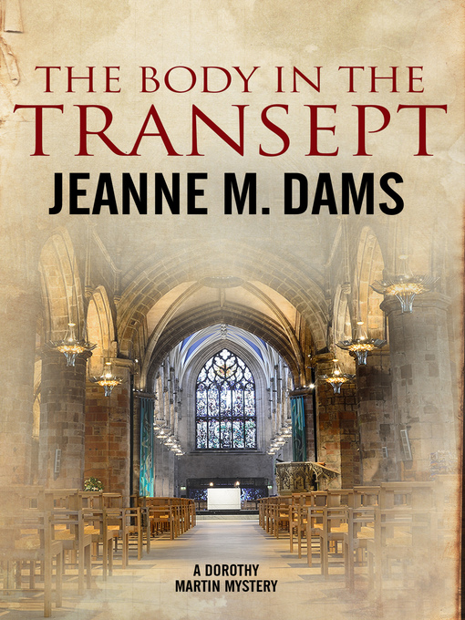 Title details for The Body in the Transept by Jeanne M. Dams - Wait list