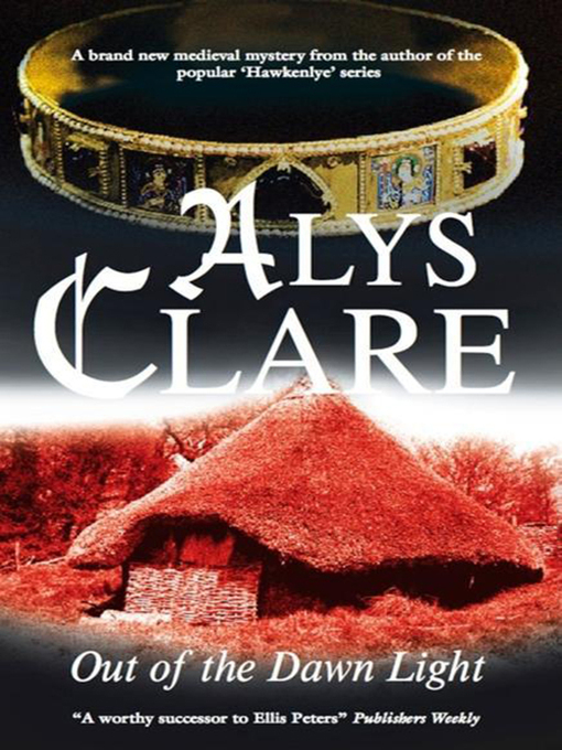 Title details for Out of the Dawn Light by Alys Clare - Available