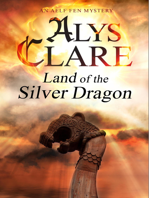 Title details for Land of the Silver Dragon by Alys Clare - Available