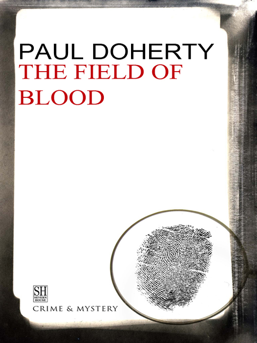 Title details for The Field of Blood by Paul Doherty - Available