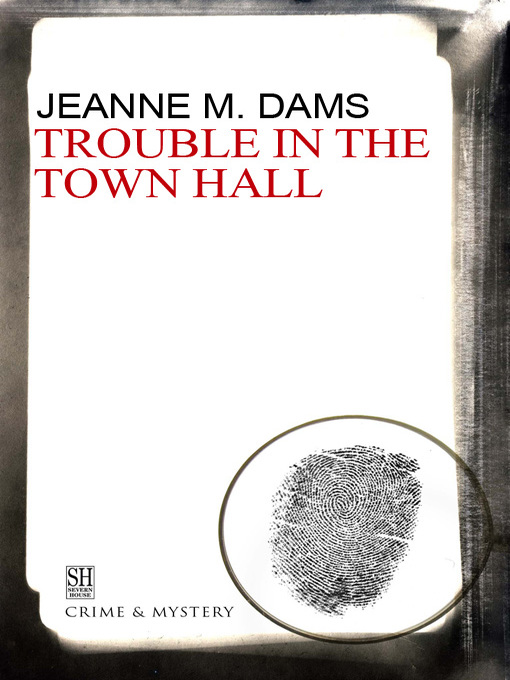 Title details for Trouble in the Town Hall by Jeanne M. Dams - Available