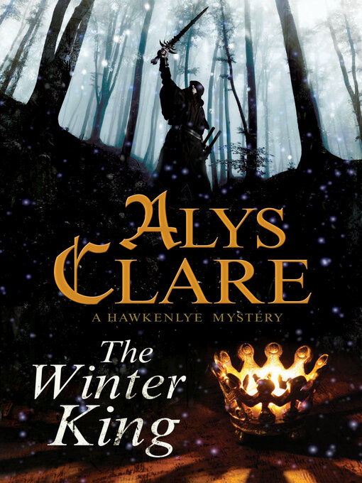 Title details for The Winter King by Alys Clare - Available