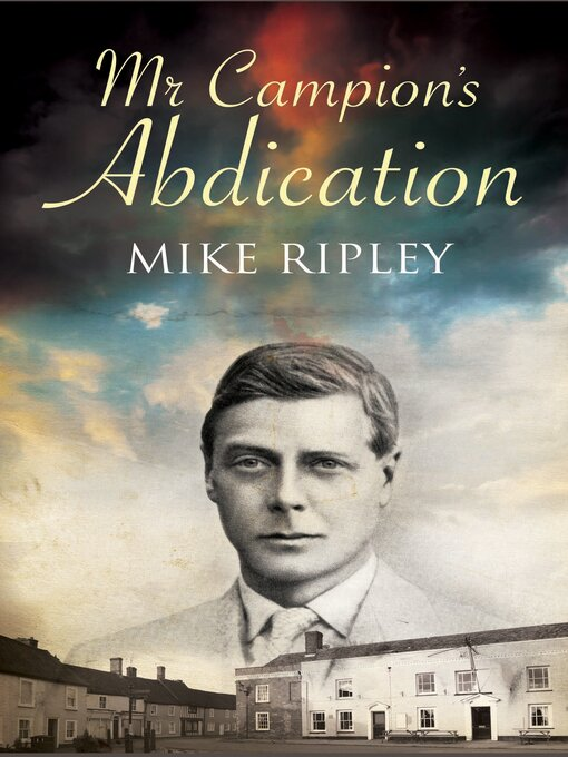 Title details for Mr. Campion's Abdication by Mike Ripley - Available