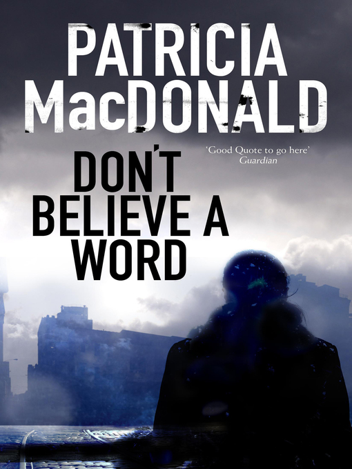 Title details for Don't Believe a Word by Patricia MacDonald - Wait list