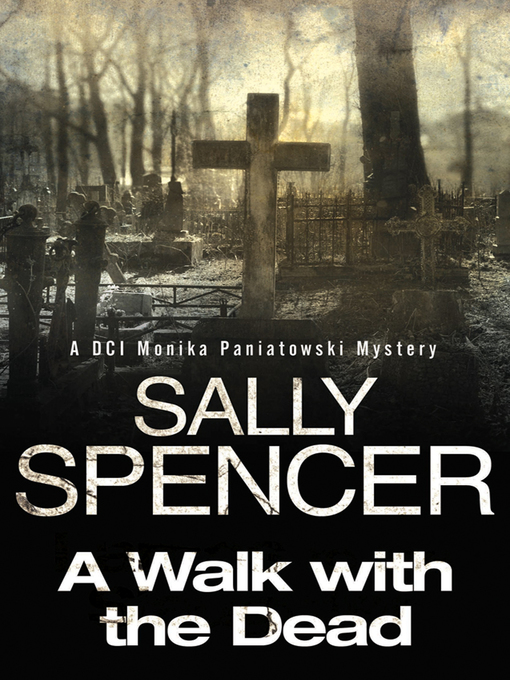 Title details for A Walk with the Dead by Sally Spencer - Available