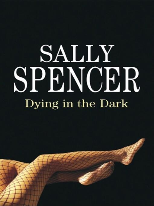 Title details for Dying in the Dark by Sally Spencer - Available