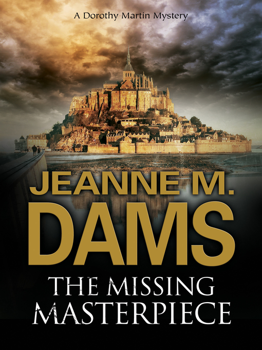 Title details for The Missing Masterpiece by Jeanne M. Dams - Wait list