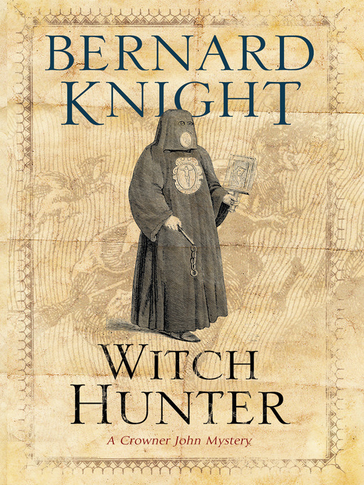 Title details for The Witch Hunter by Bernard Knight - Wait list