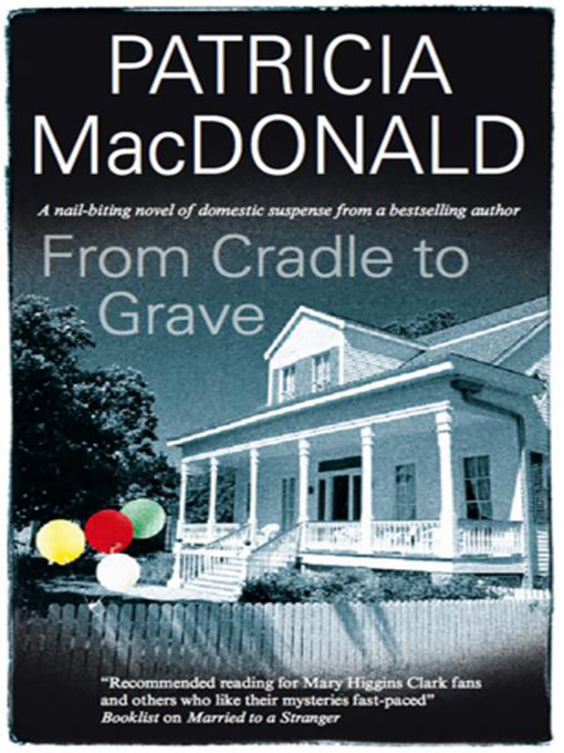 Title details for From Cradle to Grave by Patricia MacDonald - Wait list