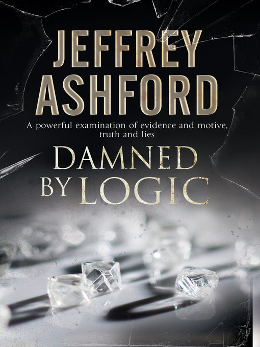 Title details for Damned by Logic by Jeffrey Ashford - Available