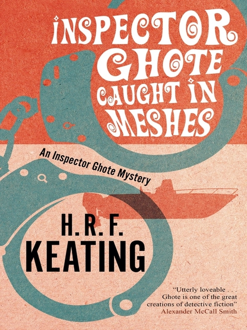Title details for Inspector Ghote Caught in Meshes by H. R. F. Keating - Available