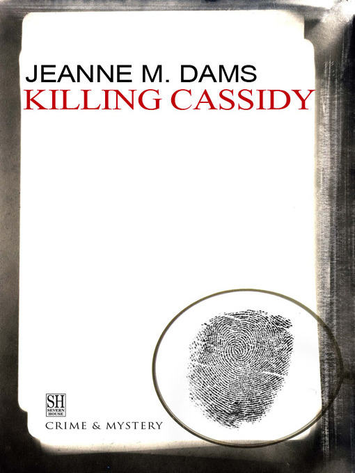 Title details for Killing Cassidy by Jeanne M. Dams - Available